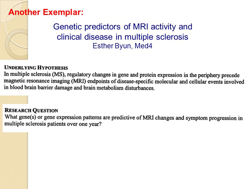 Another Exemplar: Genetic predictors of MRI activity and clinical disease in multiple sclerosis Esther Byun, Med4