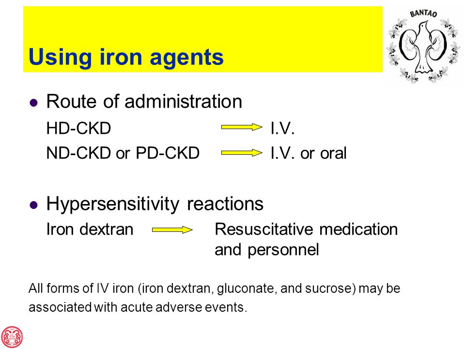 Using iron agents Route of administration HD-CKD I.V.