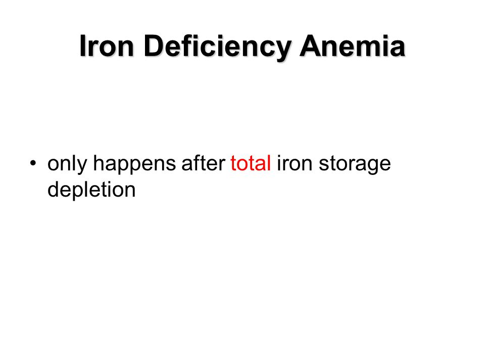 Iron Deficiency Anemia only happens after total iron storage depletion