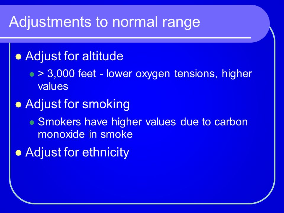 Smoking adjustments for Hgb/Hct Add this to the normal Hgb/Hct range - e.