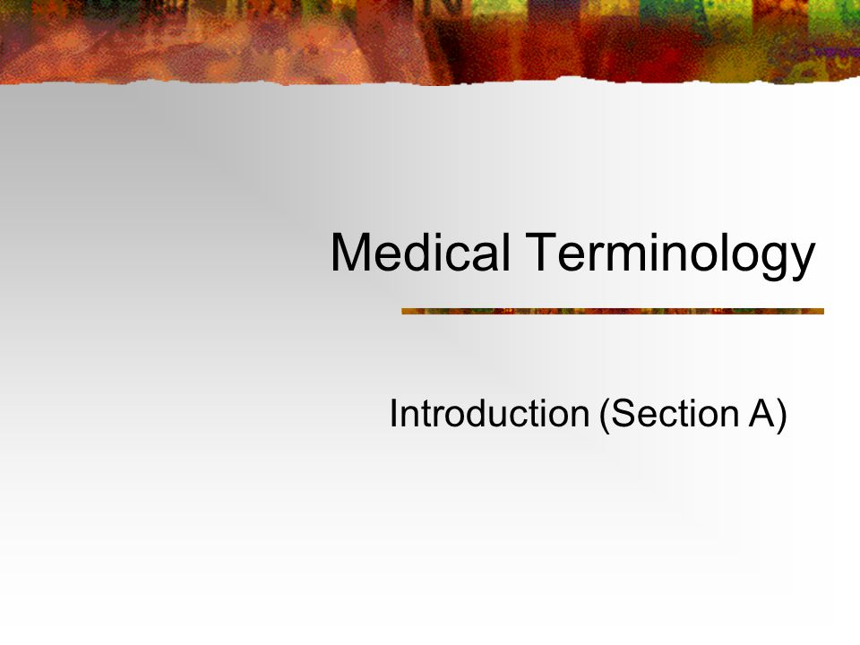 Medical Terminology Introduction (Section A)