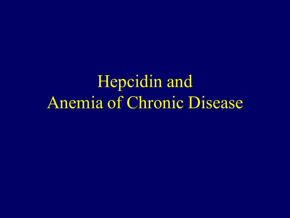 Hepcidin and Anemia of Chronic Disease