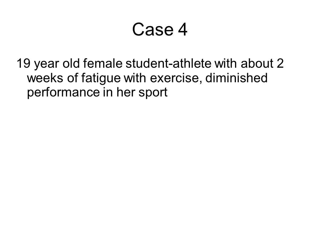Case 1 25 year old male graduate student with about 4 weeks of fatigue with exercise, mild shortness of breath and cough Asthma treatment was not helpful Infection workup negative (not Cocci) More detailed history reveals history of air travel and some mild leg pain preceding fatigue DX: Pulmonary embolism