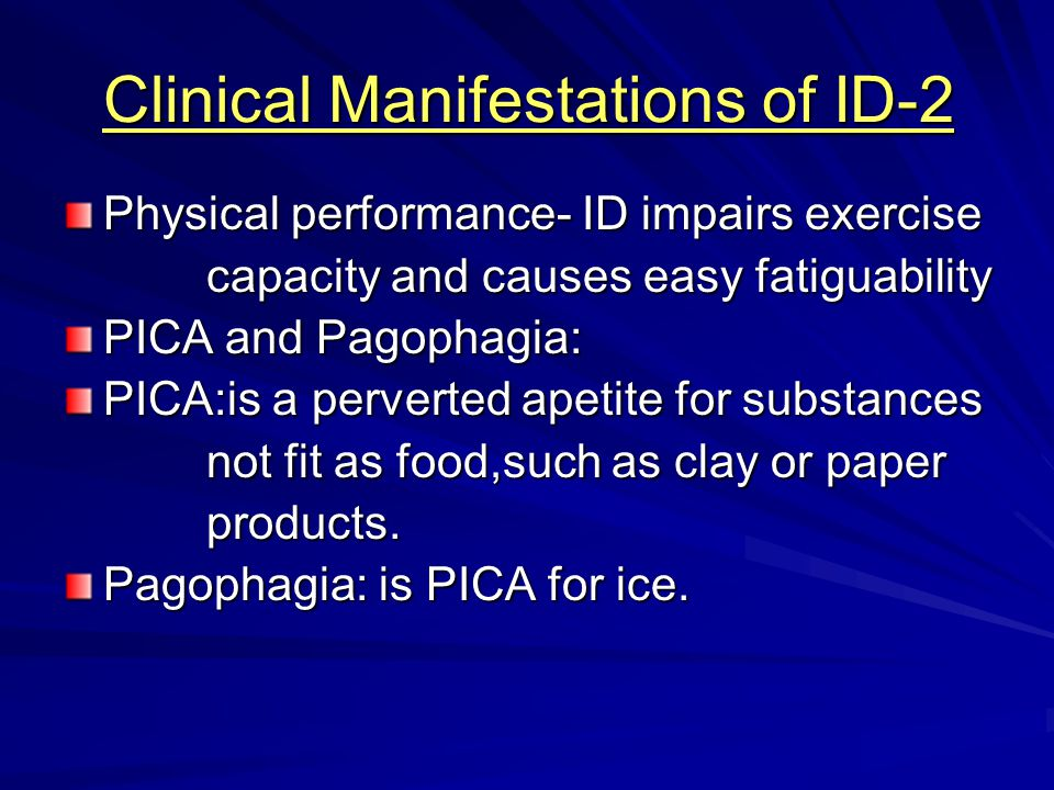 Clinical Manifestations of ID-2 Physical performance- ID impairs exercise capacity and causes easy fatiguability capacity and causes easy fatiguabilit