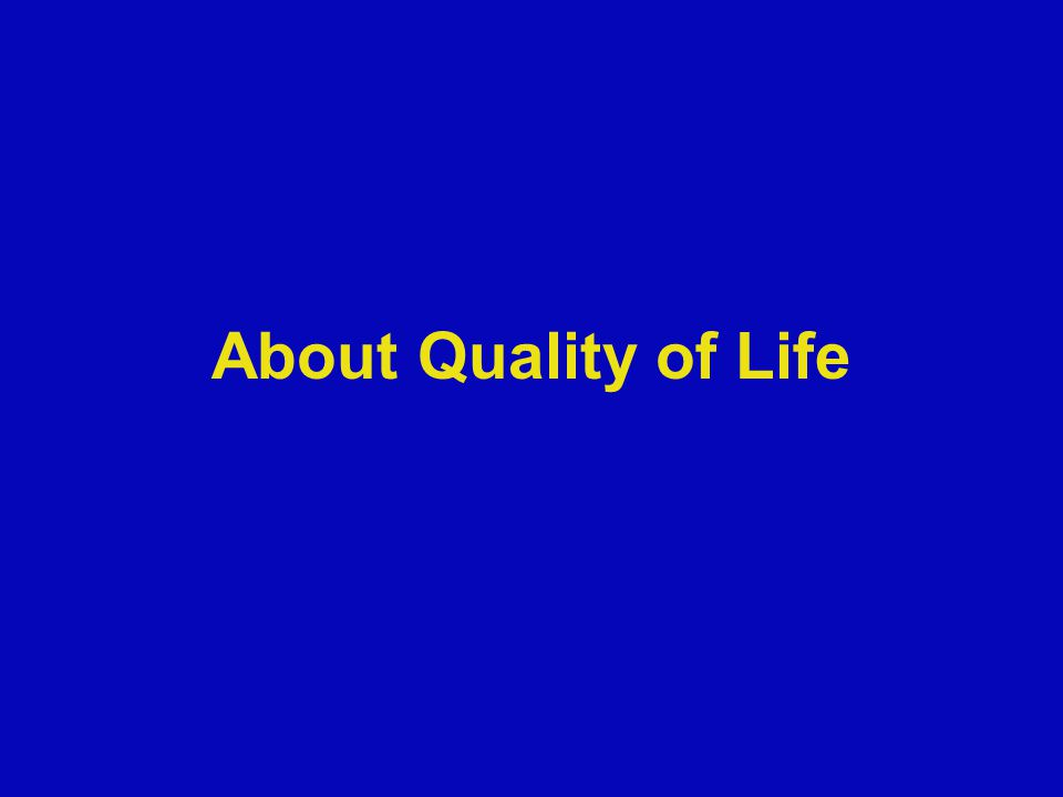 About Quality of Life