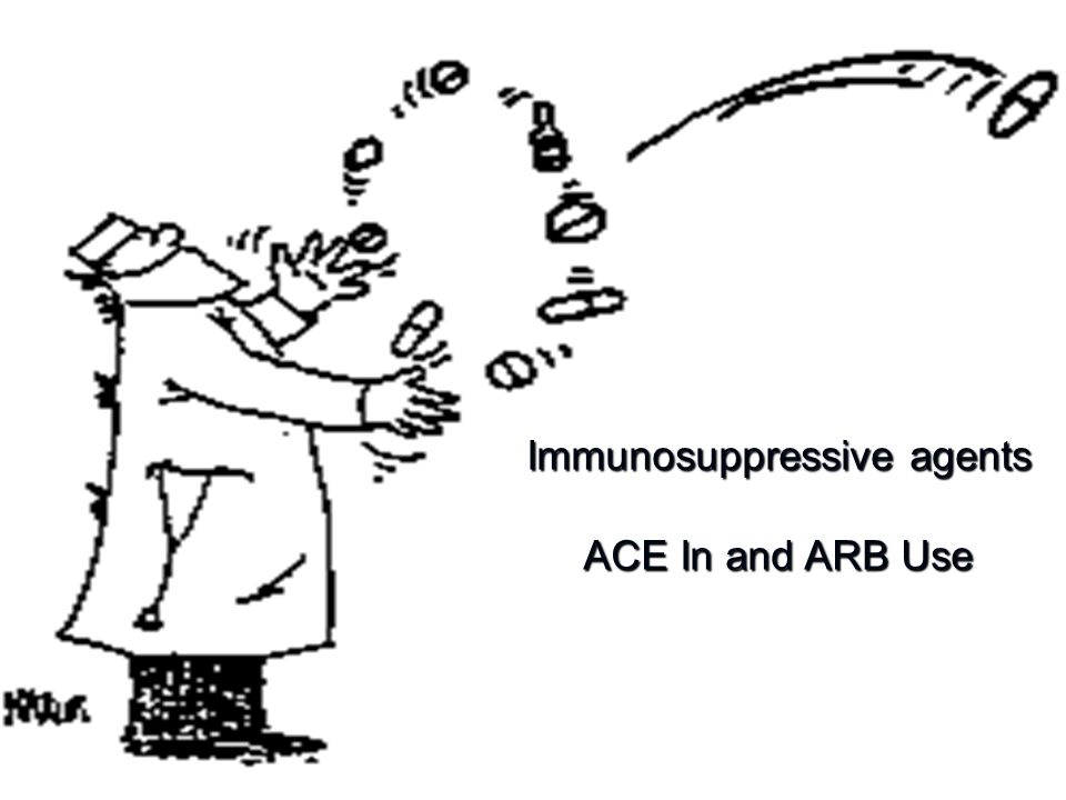 AR rates are down AR Immunosuppressive agents ACE In and ARB Use