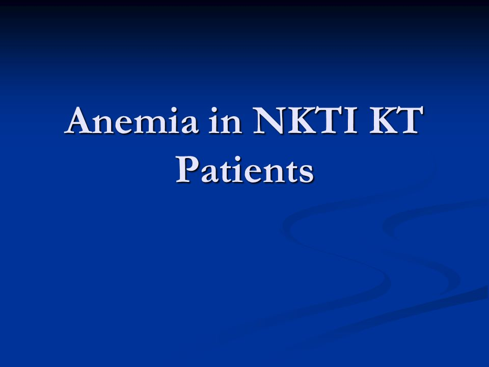 Anemia in NKTI KT Patients