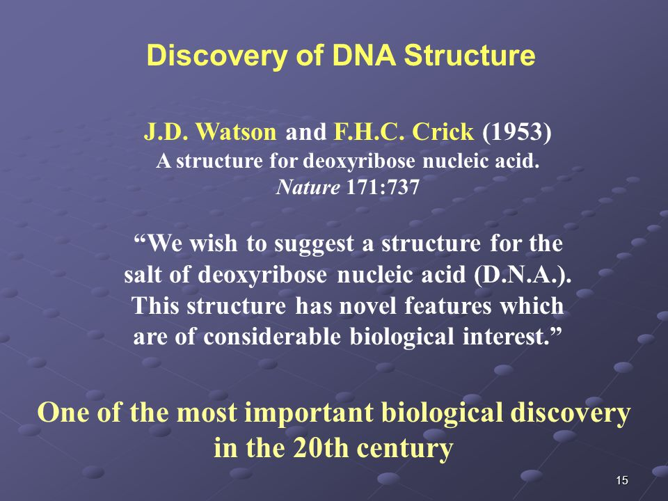 15 J.D. Watson and F.H.C. Crick (1953) A structure for deoxyribose nucleic acid.