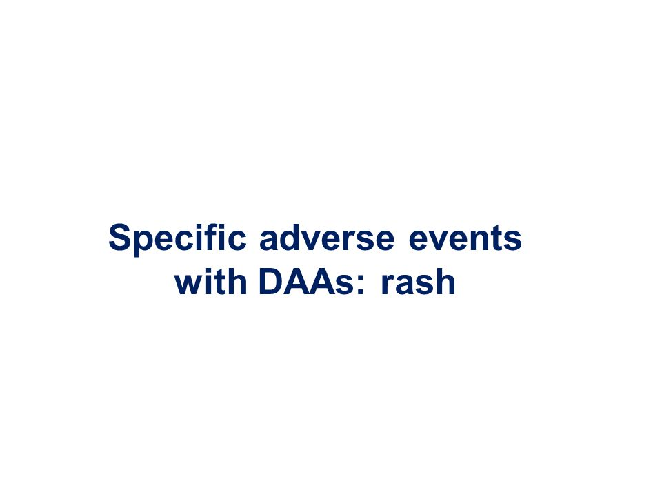 Specific adverse events with DAAs: rash