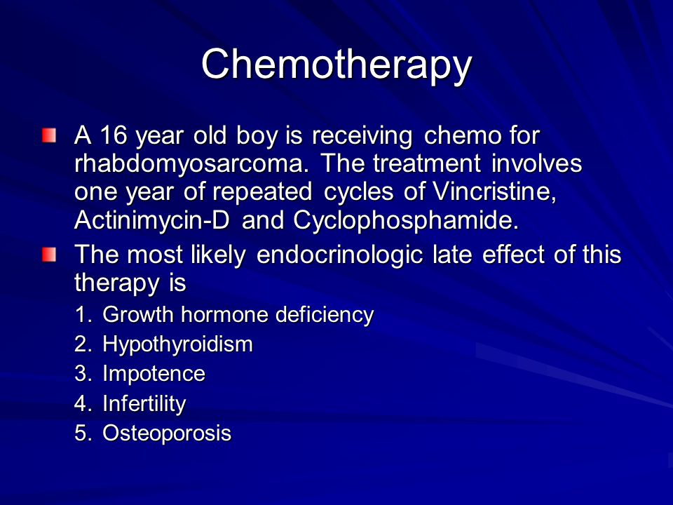 Chemotherapy A 16 year old boy is receiving chemo for rhabdomyosarcoma. The treatment involves one year of repeated cycles of Vincristine, Actinimycin