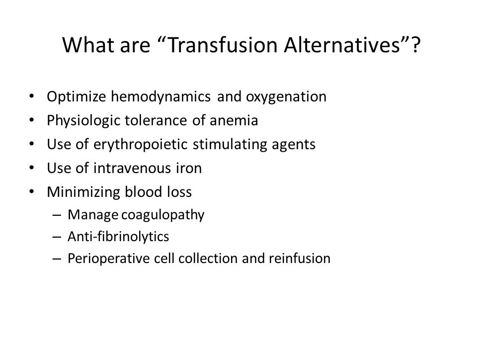What are Transfusion Alternatives .