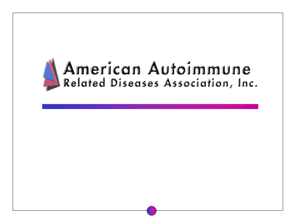 The American Autoimmune Related Diseases Association (AARDA) is dedicated to the eradication of autoimmune diseases and the alleviation of the suffering and socioeconomic impact of autoimmune diseases through education, public awareness, research, and patient services.