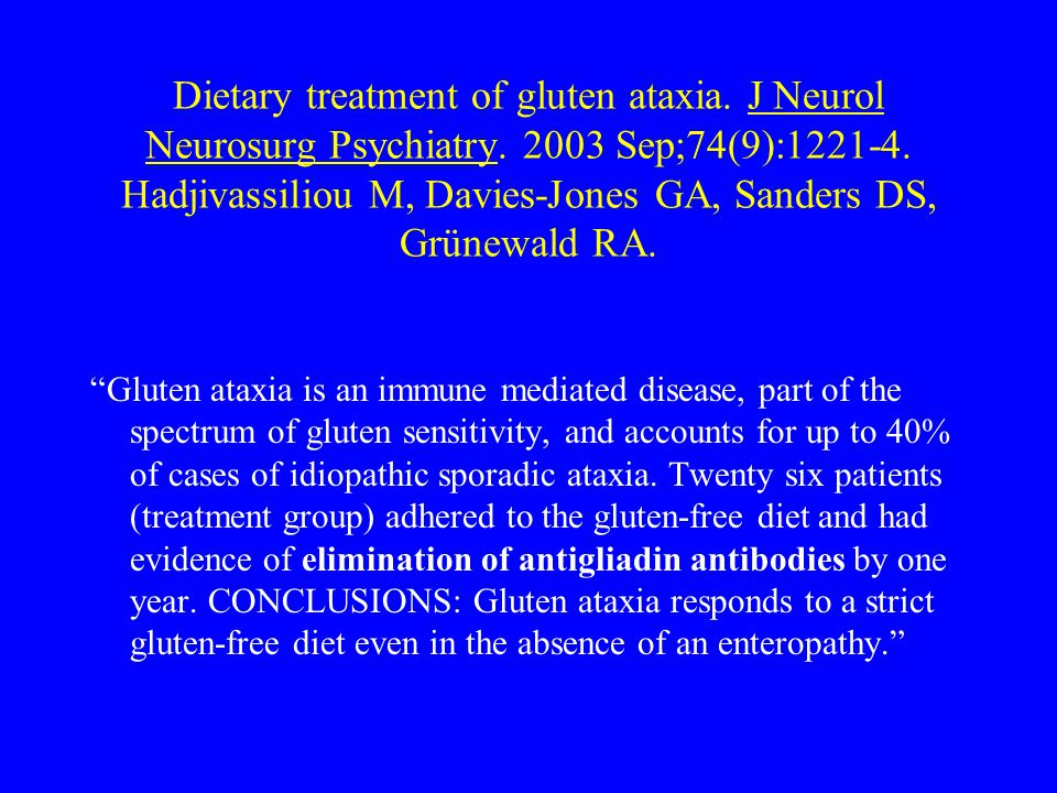 Dietary treatment of gluten ataxia.J Neurol Neurosurg Psychiatry.
