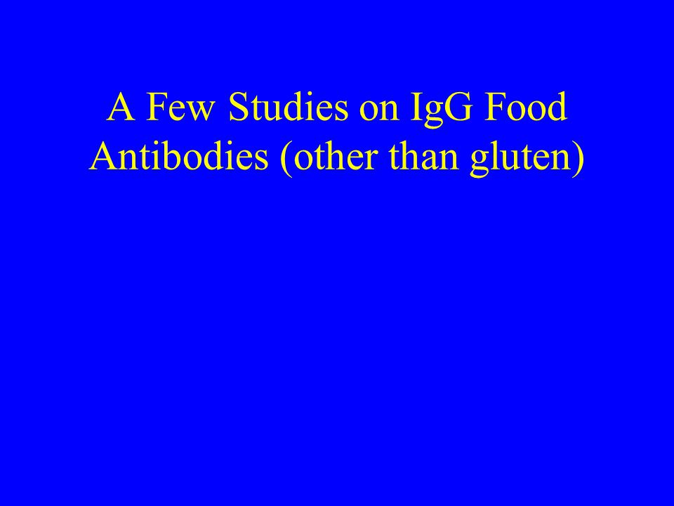 A Few Studies on IgG Food Antibodies (other than gluten)