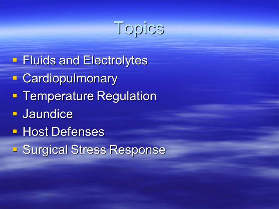Fluids and Electrolytes  Glucose –Placental –Glycogen Storage –Gluconeogenesis –Hypoglycemia  SGA  Surgical Pts –Hyperglycemia