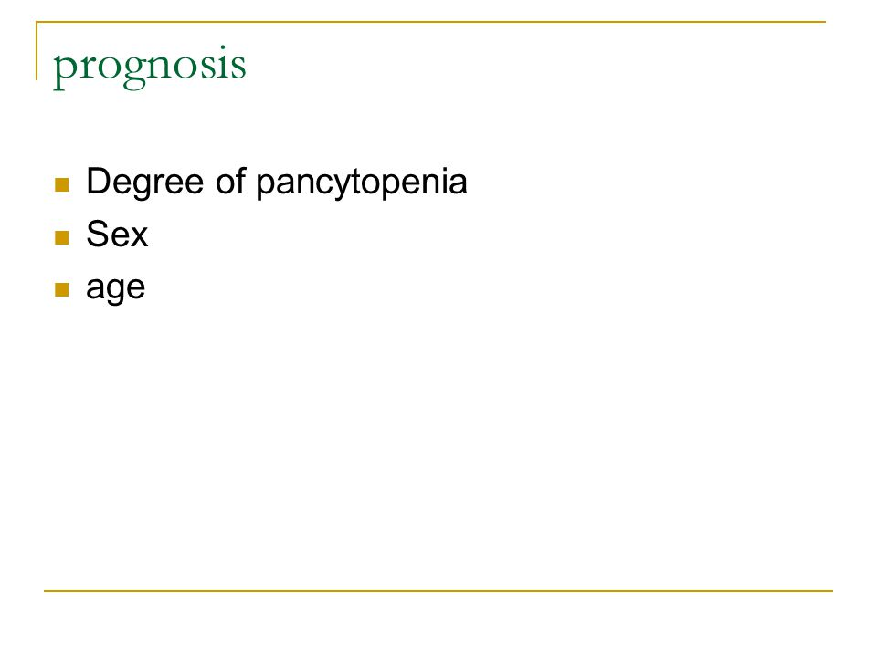 prognosis Degree of pancytopenia Sex age