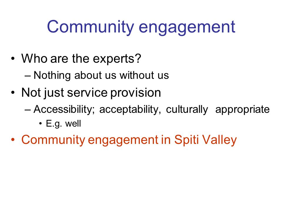 Community engagement Who are the experts.