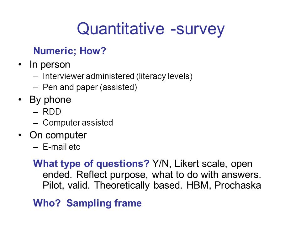 Quantitative -survey Numeric; How.