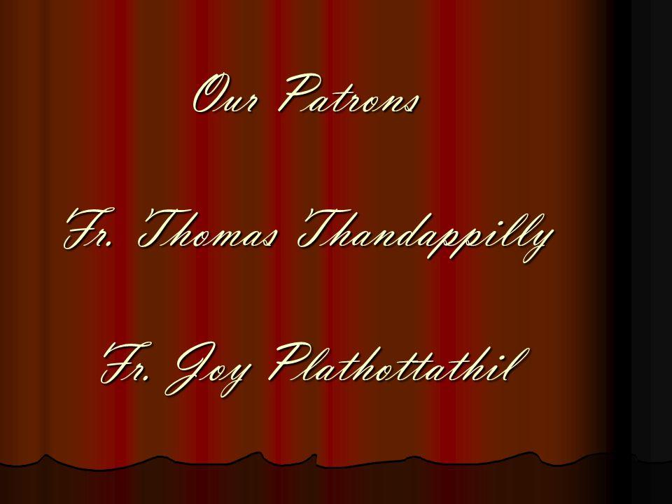 Our Patrons Fr. Thomas Thandappilly Fr. Joy Plathottathil
