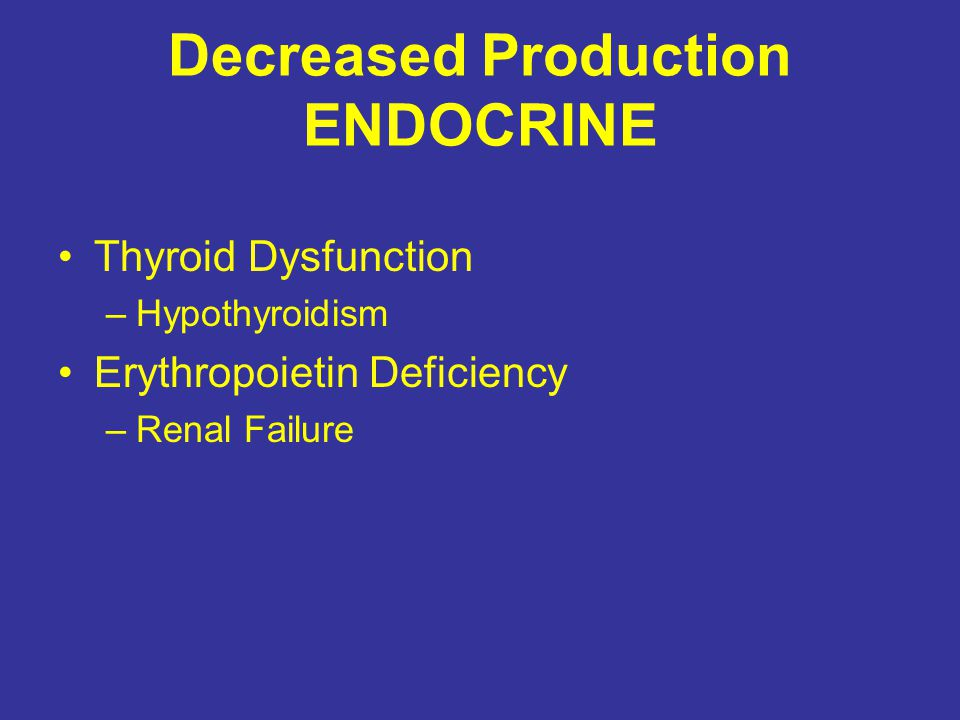 Decreased Production NEOPLASTIC Leukemia Lymphoma/solid tm mets Myeloproliferative Syndromes Myelodysplasia