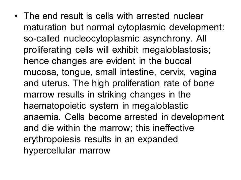 The end result is cells with arrested nuclear maturation but normal cytoplasmic development: so-called nucleocytoplasmic asynchrony.
