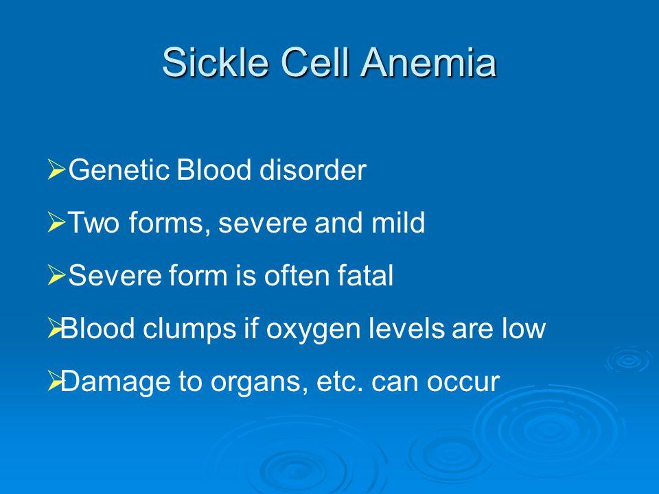 Sickle Cell Anemia  Sickle cell Anemia Sickle cell Anemia Sickle cell Anemia  Various Effects of Sickle Cell Various Effects of Sickle Cell Various Effects of Sickle Cell