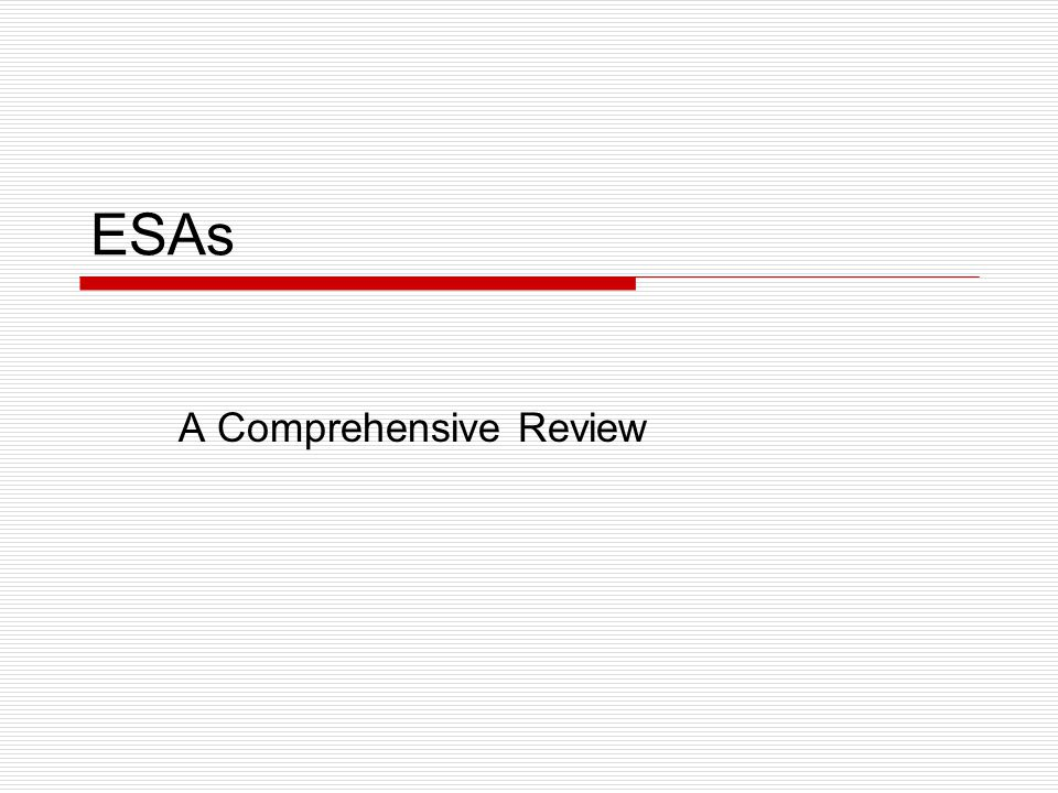 ESAs A Comprehensive Review