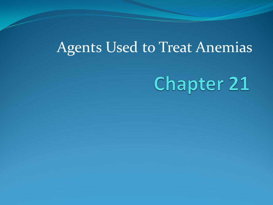 Agents Used to Treat Anemias