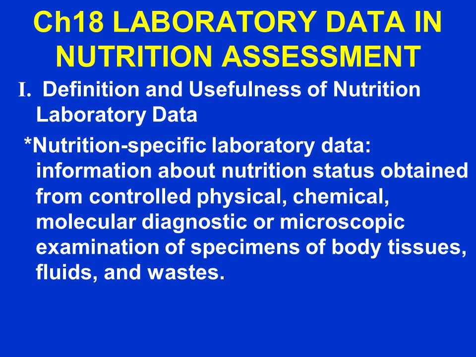 Ch18 LABORATORY DATA IN NUTRITION ASSESSMENT I.