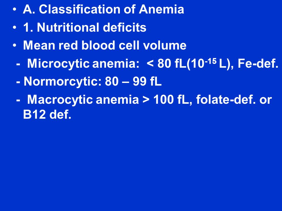 A. Classification of Anemia 1.