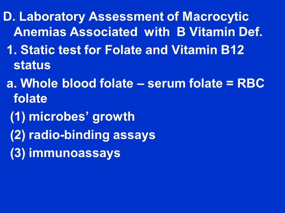 D.Laboratory Assessment of Macrocytic Anemias Associated with B Vitamin Def.