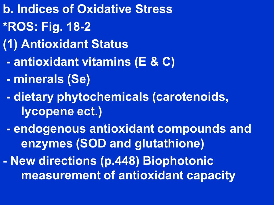 b. Indices of Oxidative Stress *ROS: Fig.