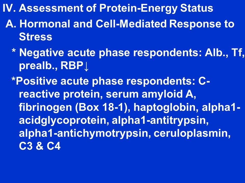 IV. Assessment of Protein-Energy Status A.