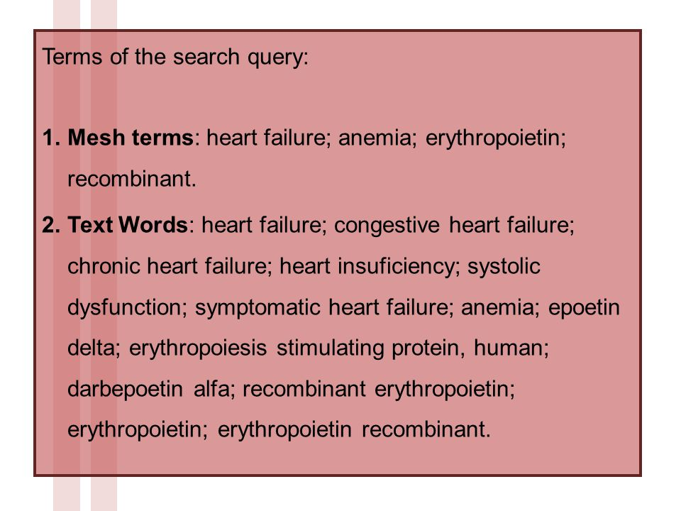 Terms of the search query: 1.Mesh terms: heart failure; anemia; erythropoietin; recombinant.