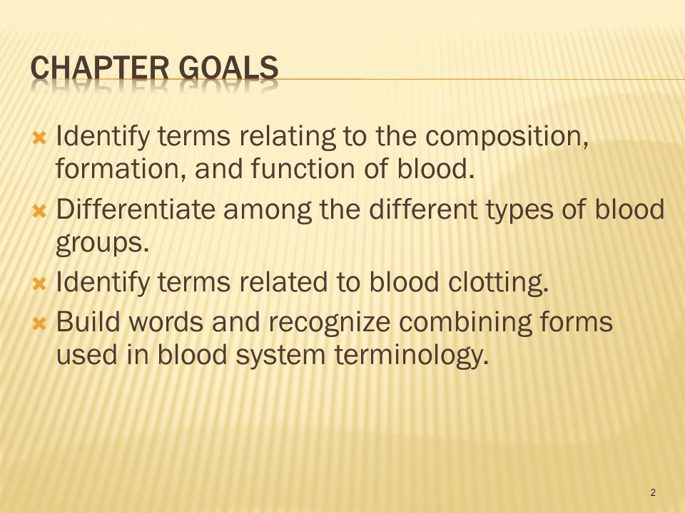 2  Identify terms relating to the composition, formation, and function of blood.