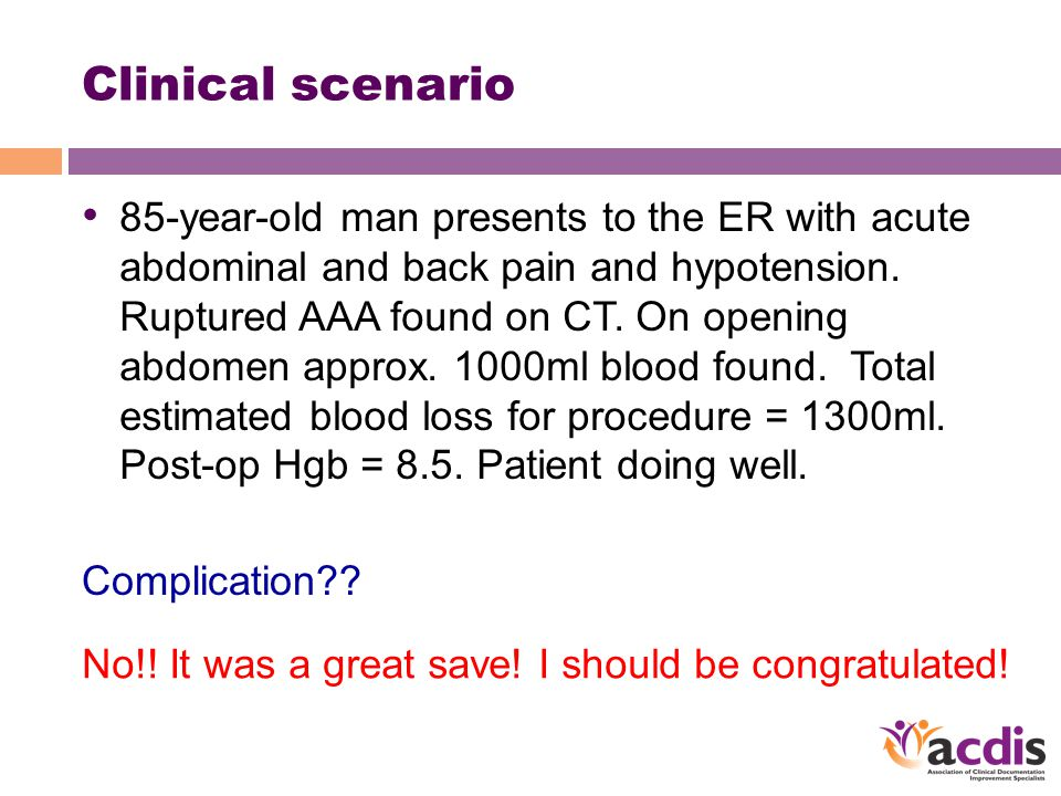 Clinical scenario 85-year-old man presents to the ER with acute abdominal and back pain and hypotension.