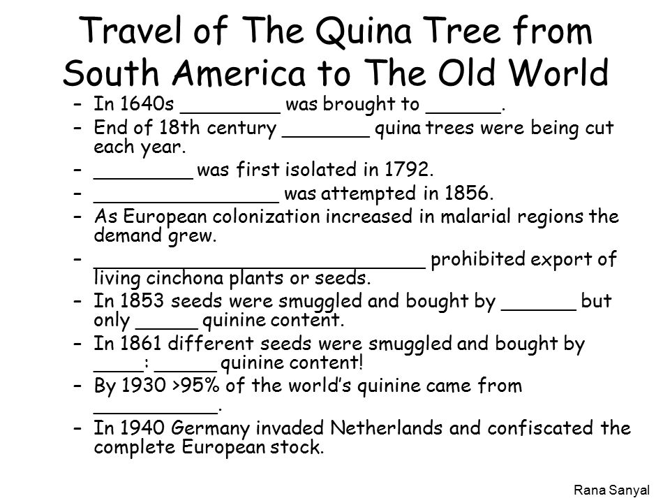 Rana Sanyal Travel of The Quina Tree from South America to The Old World –In 1640s ________ was brought to ______.