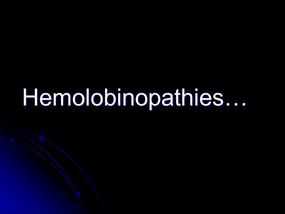 Hemolobinopathies…