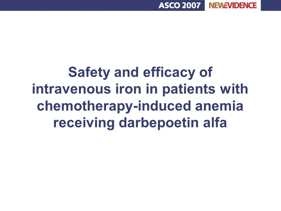  Anemia: Ÿ common complication of myelosuppressive chemotherapy Ÿ results in decreased functional capacity and quality of life  Therapies to ameliorate chemotherapy-induced anemia include Ÿ ESAs Ÿ Supplemental iron therapy Ÿ Blood transfusions  Two ESAs currently available in Canada, darbepoetin alfa (DA) and epoetin alfa (EA), differ in receptor-binding affinity and serum half-life, allowing for alternative dosing and scheduling strategies  Cancer patients treated with ESAs experience improved HRQoL  DA and EA can be administered at extended intervals (once every three weeks for DA and weekly for EA) without loss of efficacy ESA = erythropoietic-stimulating agent HRQoL = health-related quality of life Background