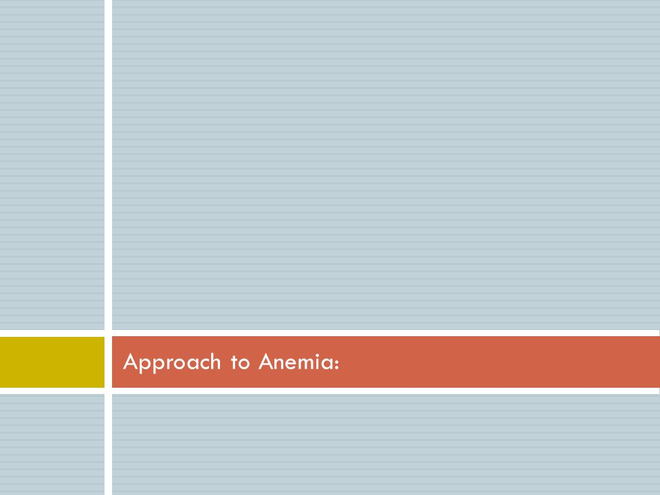 Approach to Anemia: