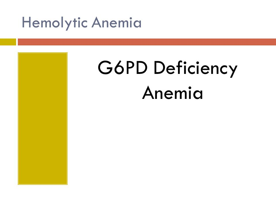 Hemolytic Anemia G6PD Deficiency Anemia