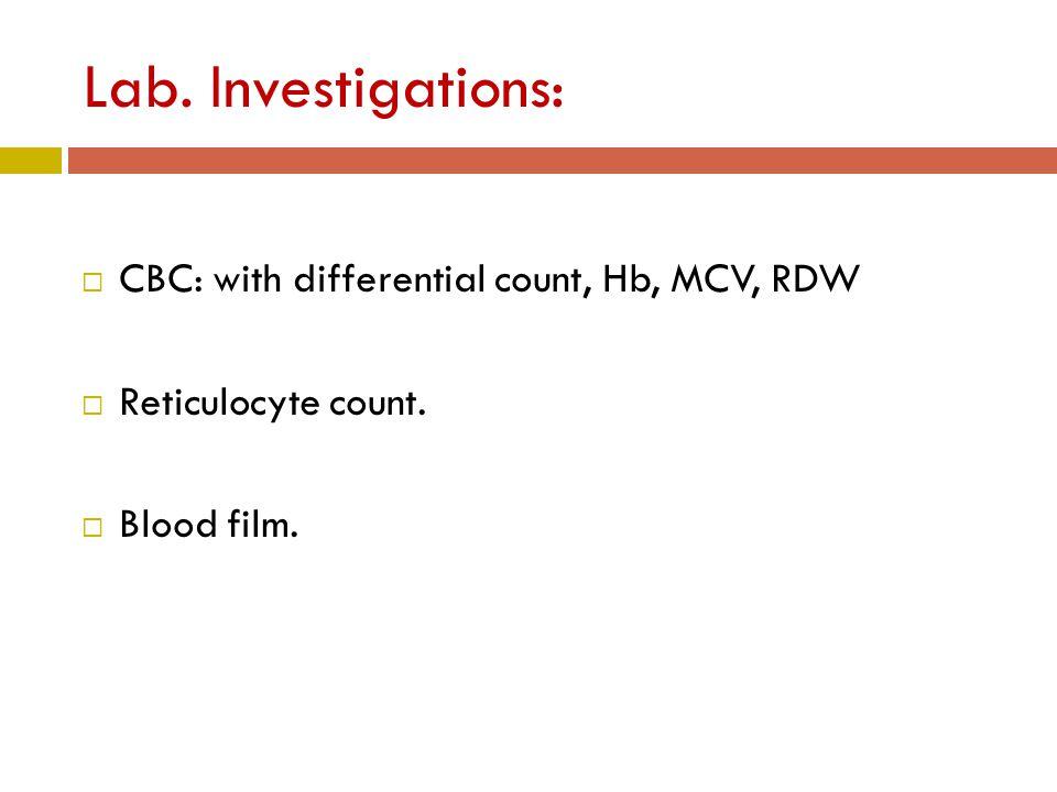 Megaloblastic: -Folate deficiency.-B12 deficiency.