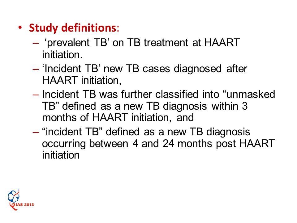 Study definitions: – 'prevalent TB' on TB treatment at HAART initiation.