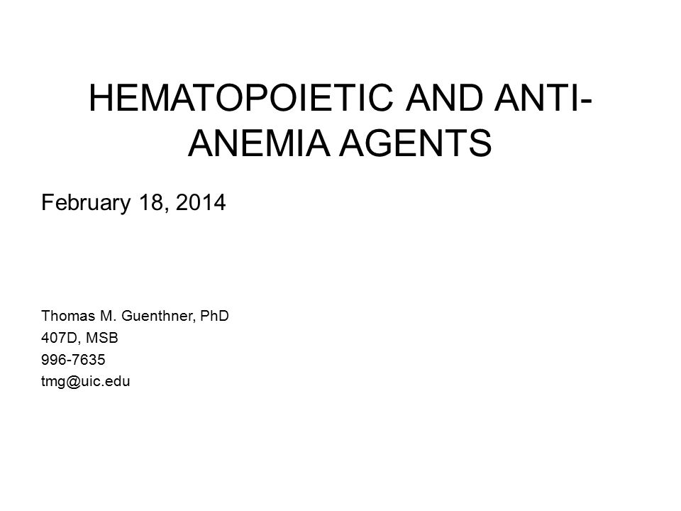 HEMATOPOIETIC AND ANTI- ANEMIA AGENTS February 18, 2014 Thomas M.