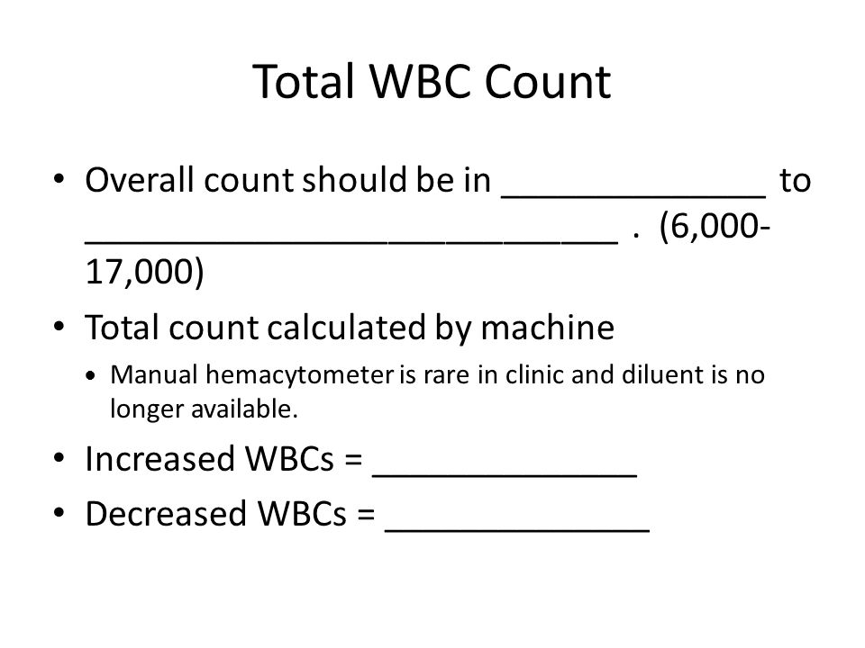Total WBC Count Overall count should be in ______________ to ____________________________.