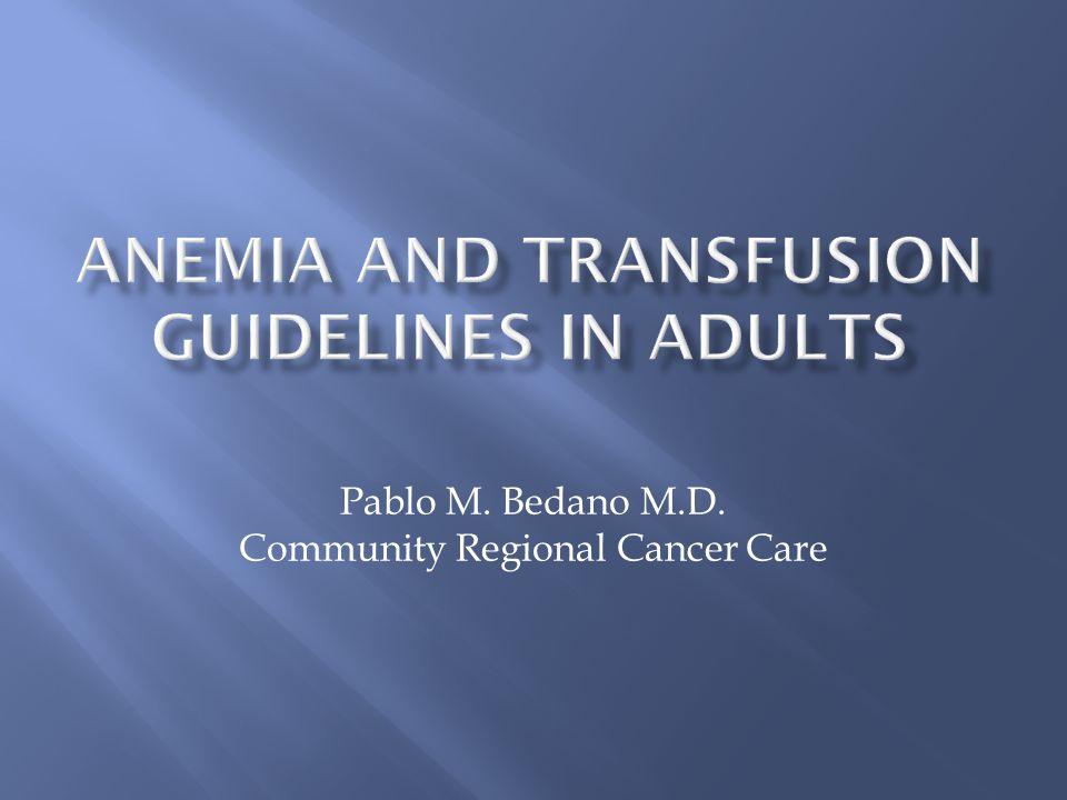 Pablo M. Bedano M.D. Community Regional Cancer Care