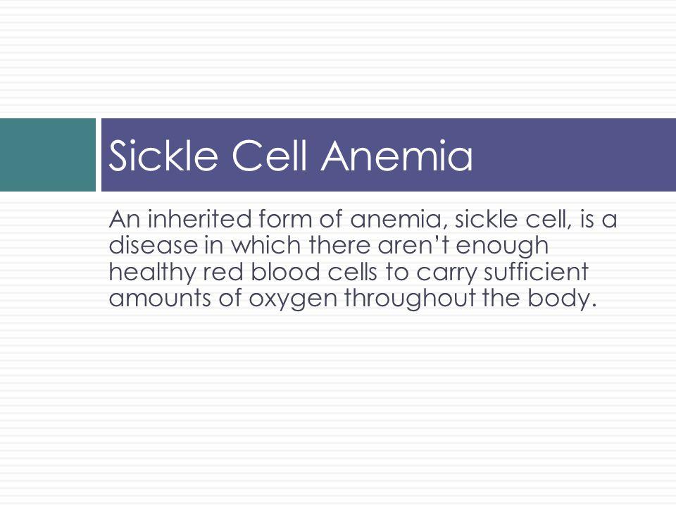 Alternative Names  SCD  HbS Disease  Herrick's Anemia  Hemoglobin S Disease  Sickle Cell Disease  Sickle Cell Disorder  Sickling disorder due to Hemoglobin S