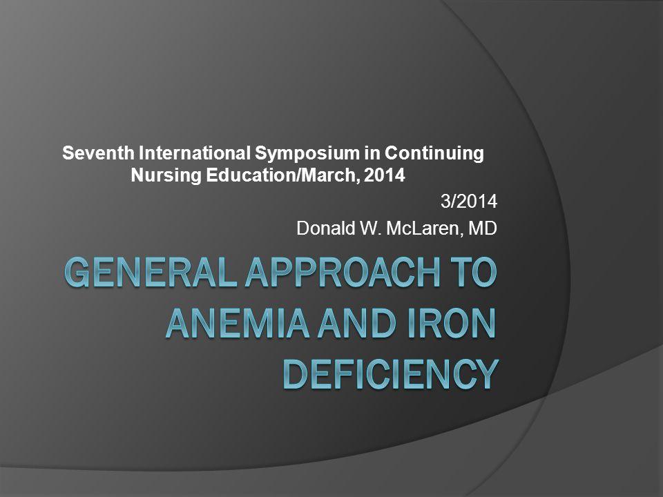 Seventh International Symposium in Continuing Nursing Education/March, 2014 3/2014 Donald W. McLaren, MD