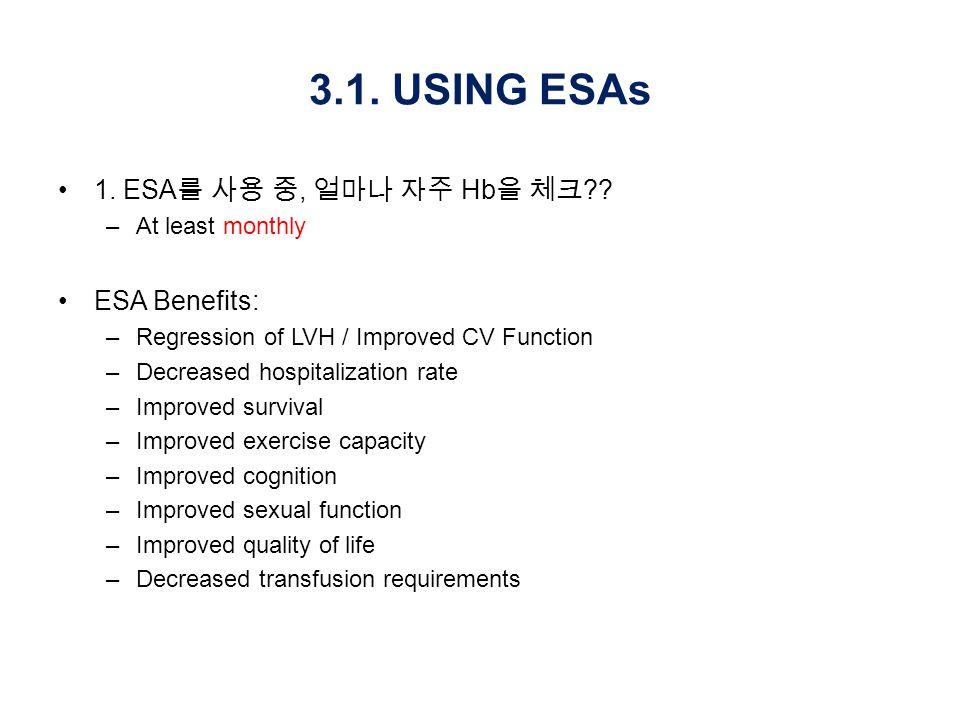 3.1. USING ESAs 1. ESA 를 사용 중, 얼마나 자주 Hb 을 체크 ?.