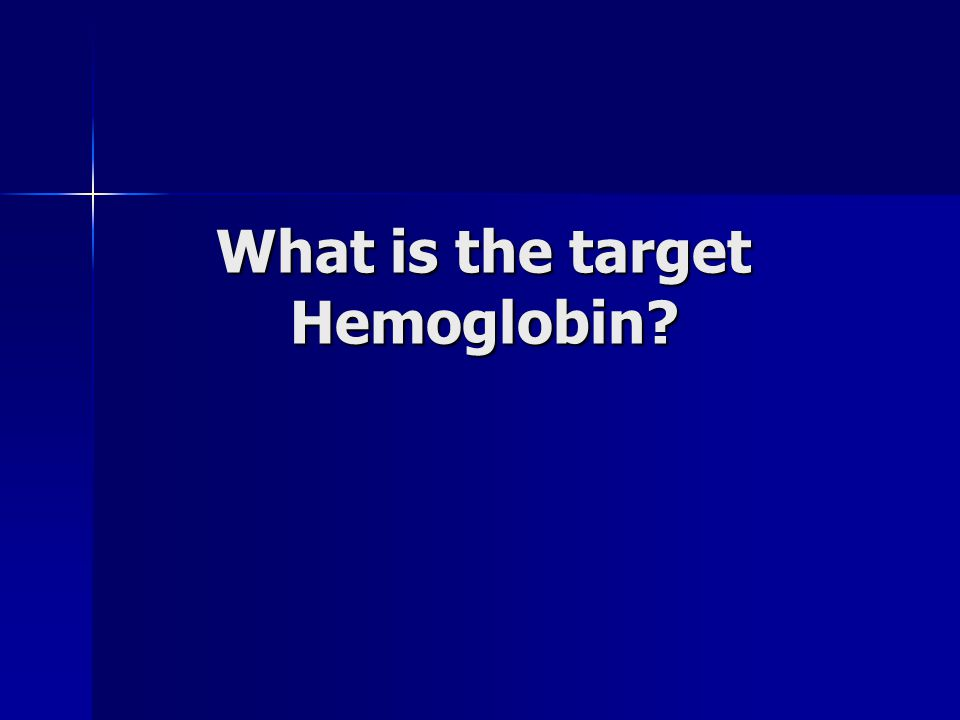 What is the target Hemoglobin?